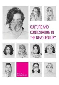 Culture and Contestation in the New Century
