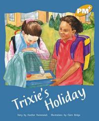 Trixies holiday