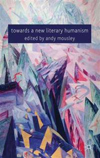 Towards a New Literary Humanism