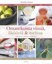 Omatekoista viiniä, likööriä ja mehua