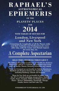 Raphael's Astronomical Ephemeris of the Planets' Places for 2014