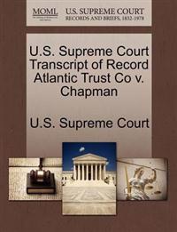 U.S. Supreme Court Transcript of Record Atlantic Trust Co V. Chapman