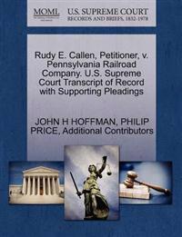 Rudy E. Callen, Petitioner, V. Pennsylvania Railroad Company. U.S. Supreme Court Transcript of Record with Supporting Pleadings