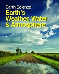 Earth's Weather, Water, and Atmosphere