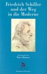 Friedrich Schiller und der Weg in die Moderne