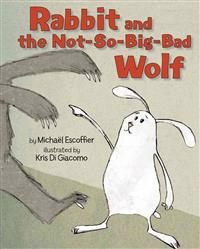 Rabbit and the Not-So-Big-Bad Wolf