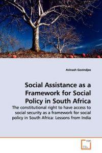 Social Assistance As a Framework for Social Policy in South Africa