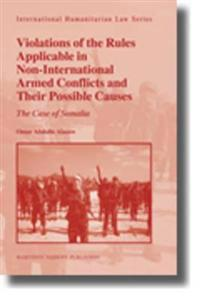 Violations of the Rules Applicable in Non-International Armed Conflicts and Their Possible Causes: The Case of Somalia