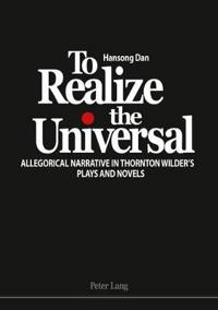 To Realize the Universal