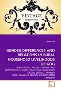 Gender Differences and Relations in Rural Household Livelihoods of Gog