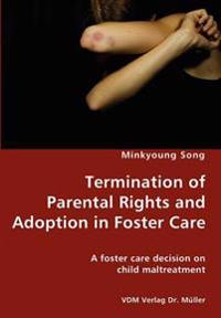 Termination of Parental Rights and Adoption in Foster Care