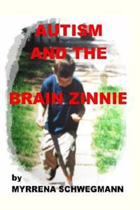 Autism and the Brain Zinnie