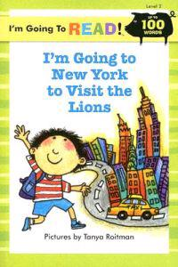 I'm Going to Read (R) (Level 2): I'm Going to New York to Visit the Lions