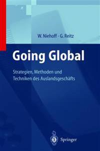 Going Global -- Strategien, Methoden Und Techniken Des Auslandsgeschafts
