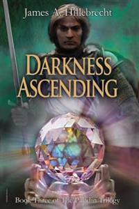 Darkness Ascending: Book Three of the Paladin Trilogy