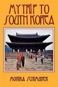 My Trip to South Korea