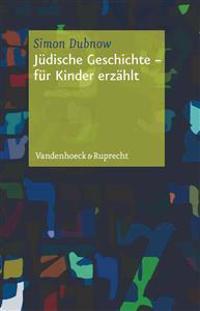 Judische Geschichte - Fur Kinder Erzahlt: Aus Dem Jiddischen Von Jutta Schumacher