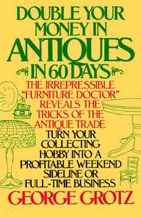 Double Your Money in Antiques