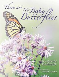 There Are No Baby Butterflies