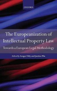The Europeanisation of Intellectual Property Law