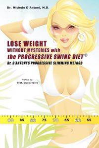 Lose Weight Without Mysteries With the Progressive Swing Diet