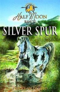 Horses Of Half Moon Ranch: Silver Spur