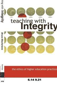 Teaching with Integrity: The Ethics of Higher Education Practice