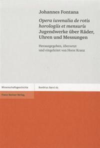 Opera Iuvenalia de Rotis Horologiis Et Mensuris