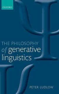 The Philosophy of Generative Linguistics