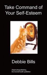 Take Command of Your Self-Esteem
