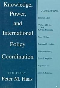 Knowledge, Power, and International Policy Coordination