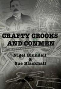 Crafty Crooks and Conmen