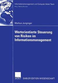 Wertorientierte Steuerung von Risiken im Informationsmanagement