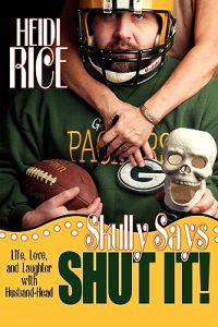 Skully Says Shut It!
