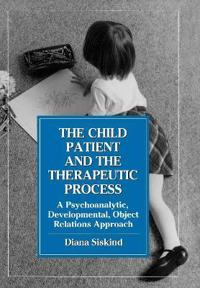 The Child Patient and the Therapeutic Process