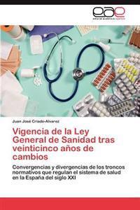 Vigencia de La Ley General de Sanidad Tras Veinticinco Anos de Cambios