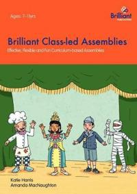 Brilliant Class-led Assemblies for Key Stage 2