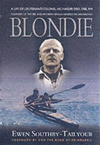 Blondie: A Biography of Lieutenant-Colonel H G Hasler DSO, OBE, Croix de Guerre, Royal Marines