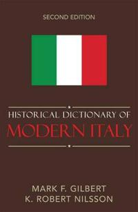 Historical Dictionary of Modern Italy