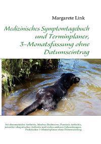 Medizinisches Symptomtagebuch Und Terminplaner, 3-Monatsfassung Ohne Datumseintrag