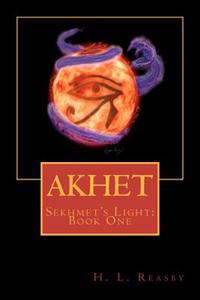 Akhet: Sekhmet's Light, Book One