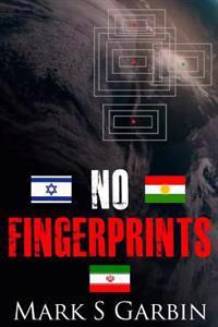 No Fingerprints: The Secret Destruction of Iran's Nuclear Capability