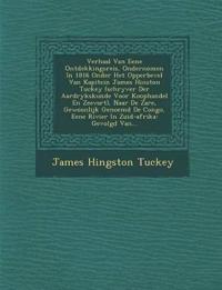 Verhaal Van Eene Ontdekkingsreis, Ondernomen In 1816 Onder Het Opperbevel Van Kapitein James Hinston Tuckey (schryver Der Aardrykskunde Voor Koophande