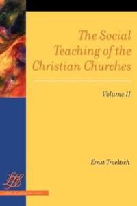 The Social Teaching of the Christian Churches Vol 2