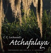 C. C. Lockwood's Atchafalaya: Original Narratives of the Hunters