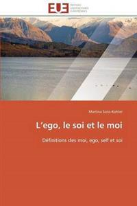 L Ego, Le Soi Et Le Moi