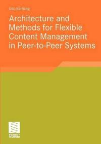 Architecture and Methods for Flexible Content Management in Peer-to-peer Systems