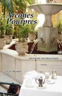 Arcanes Pourpres / Erotisme Informatique