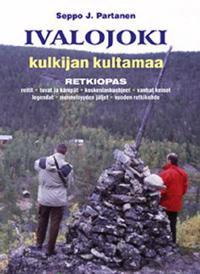 Ivalojoki - kulkijan kultamaa