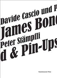 Davide Cascio & Peter Stämpfli: James Bond & Pin-Ups